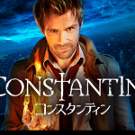 【海外ドラマ 】コンスタンティンを見た感想・ネタバレ